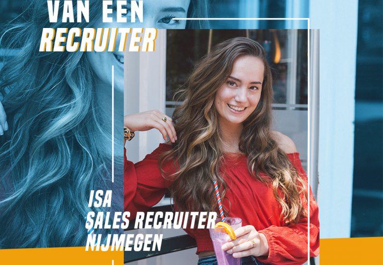 Het leven van een recruiter – Sales Recruiter Isa